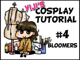 Cosplay Tutorial 04 - Bloomers by Yiji