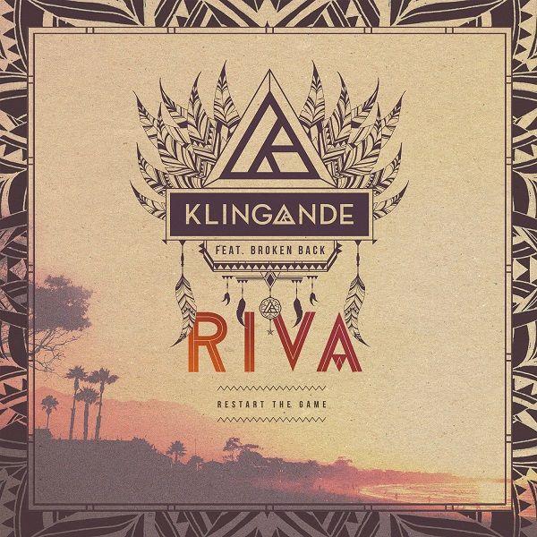 Klingande Feat. Broken Back – RIVA (Restart The Game)