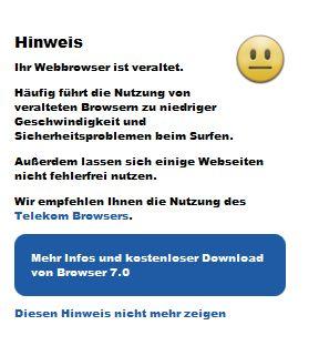 """Der Trick mit der Werbung: Mit  Hilfe der Warnung """"veralteter Browser"""" den Download des eigenen (T-Online-Browsers) fördern. Das ist unseriöse.... http://konsumhelfer.de/unserioese-telekom-werbung-ihr-browser-ist-veraltet/"""