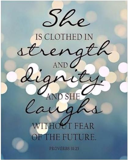 Symbols For Strength And Dignity: She Is Clothed In STRENGTH And DIGNITY And She LAUGHS