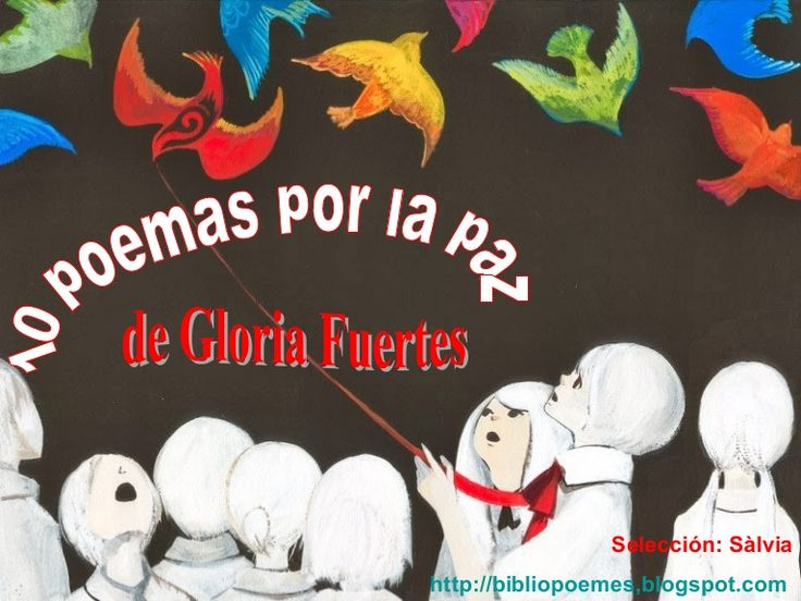 10 poemas por la paz, de Gloria Fuertes. 30 de enero de 2015: Dia Escolar de la No-violència i la Pau / Dia Escolar de la No-violencia y la Paz / School Day of…
