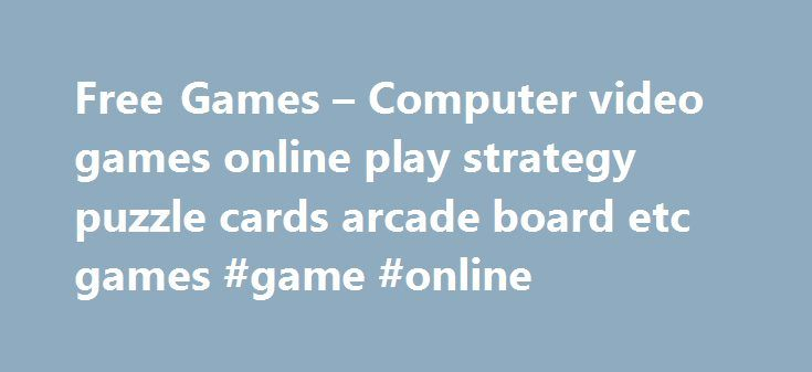 Free Games – Computer video games online play strategy puzzle cards arcade board etc games #game #online http://game.remmont.com/free-games-computer-video-games-online-play-strategy-puzzle-cards-arcade-board-etc-games-game-online/  Frequent Answers – Free Games FAQ – In the old digital days. Flash games did not exist, most games were build using JAVA (Oracle Corp.) programming language. JAVA is an important component of a desktop computer System. Unfortunately, with recent updates of JAVA…