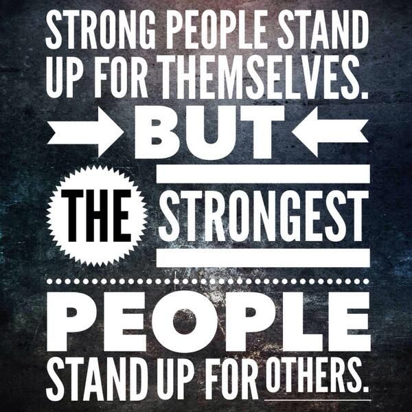 Stand up for those who are being bullied.