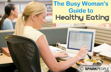 The Busy Woman's Guide to Eating Right