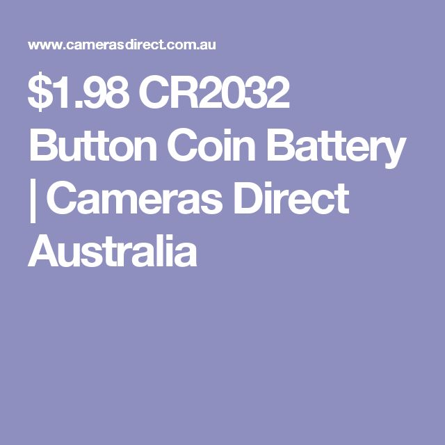 $1.98 CR2032 Button Coin Battery | Cameras Direct Australia