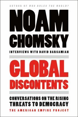 In a collection of wide-ranging interviews conducted by the award-winning director of Alternative Radio, the author of Who Rules the World? makes radical recommendations for addressing issues that threaten the world of the near future, including climate change, nuclear war, state surveillance, economic inequality and religion in American politics.