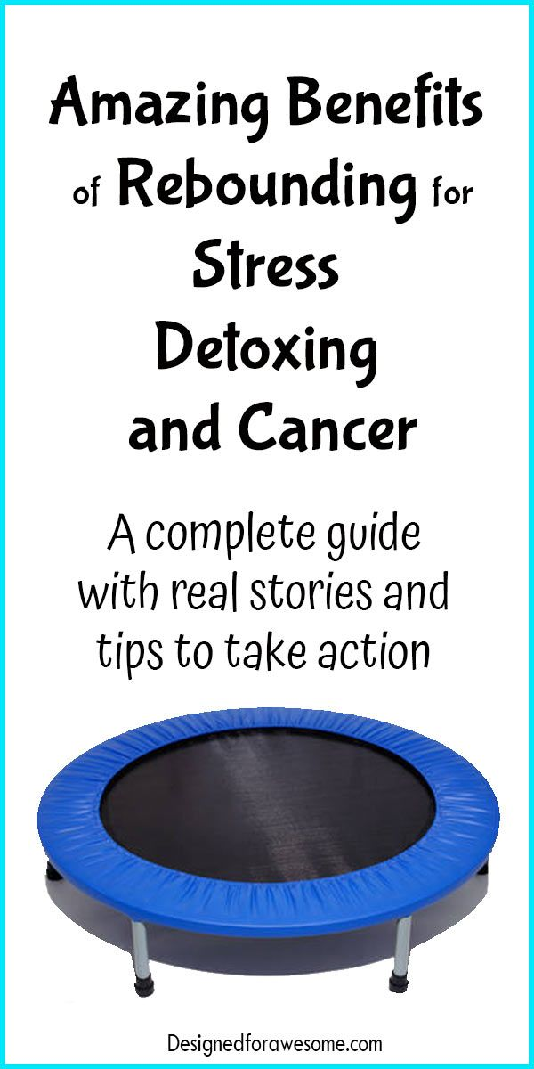 Amazing benefits of rebounding for stress detoxing and cancer