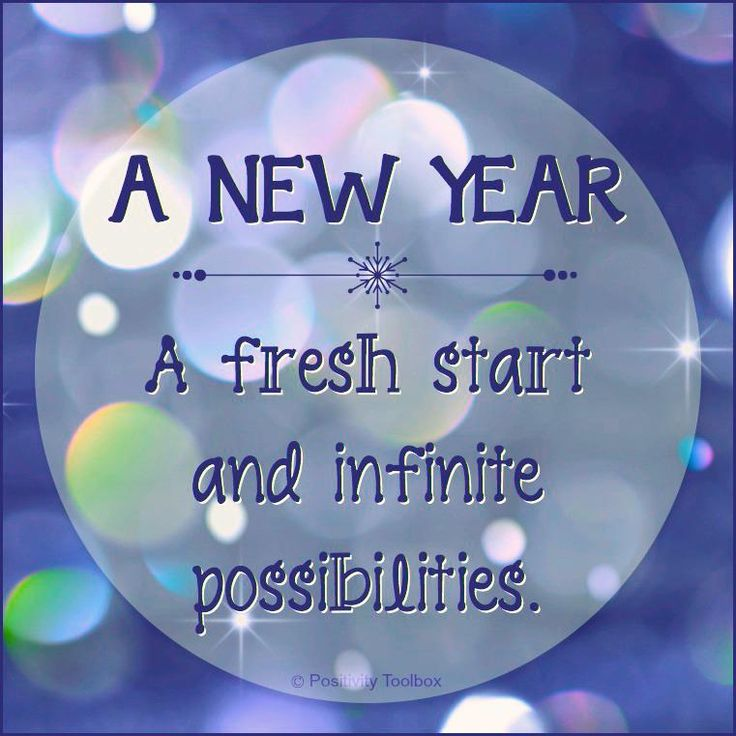 It's a new year - filled with infinite possibilities!