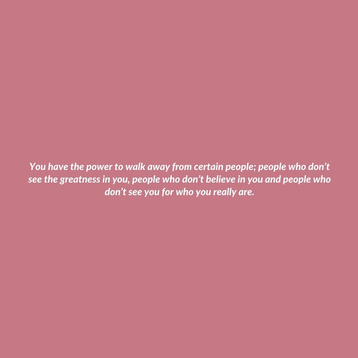 You have the power to walk away.