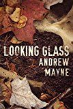 Looking Glass (The Naturalist Series Book 2) by Andrew Mayne (Author) #Kindle US #NewRelease #Mystery #Thriller #Suspense #eBook #ad