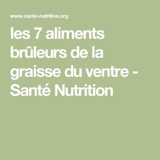 les 7 aliments brûleurs de la graisse du ventre - Santé Nutrition
