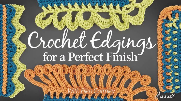 Crochet Edgings for a Perfect Finish w/Ellen Gormley -- an Annie's Online Class. Order here: https://www.anniescatalog.com/onlineclasses/detail.html?code=CLV02&cat_id=1318