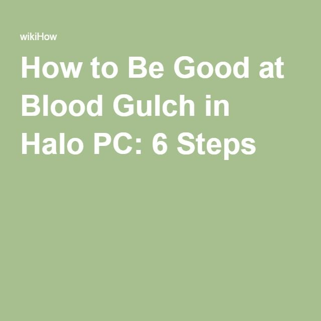 How to Be Good at Blood Gulch in Halo PC: 6 Steps