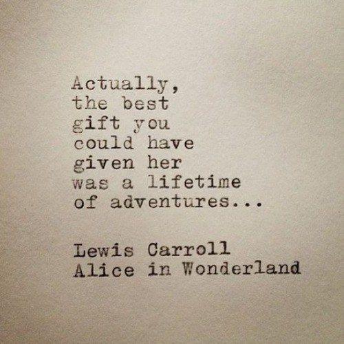 a lifetime of adventures - Lewis Carroll - Alice in Wonderland