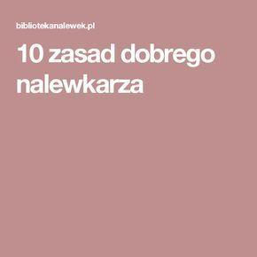 10 zasad dobrego nalewkarza