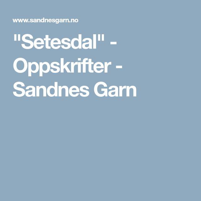 """""""Setesdal"""" - Oppskrifter - Sandnes Garn"""