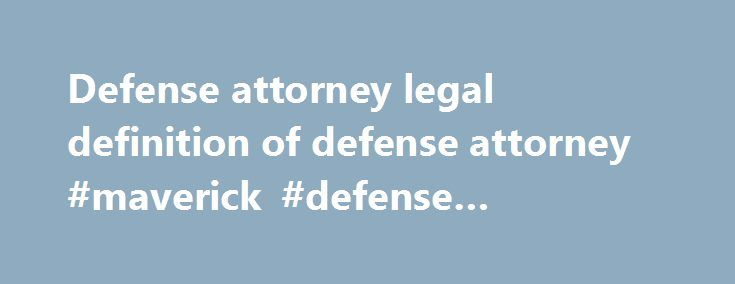 Defense attorney legal definition of defense attorney #maverick #defense #attorneys http://portland.nef2.com/defense-attorney-legal-definition-of-defense-attorney-maverick-defense-attorneys/  # defense attorney defense attorney References in periodicals archive ? If you, a loved one or a friend have been arrested for DUI / Drunk Driving in Southern California and want to contact the Law Offices of Top Gun DUI Defense Attorney Myles L. Every day Summit Defense Attorneys are in Bay Area and…