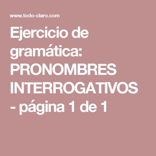 Ejercicio de gramática: PRONOMBRES INTERROGATIVOS - página 1 de 1