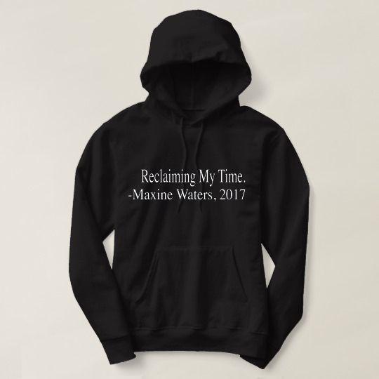 Reclaiming My Time Custom Hoodie