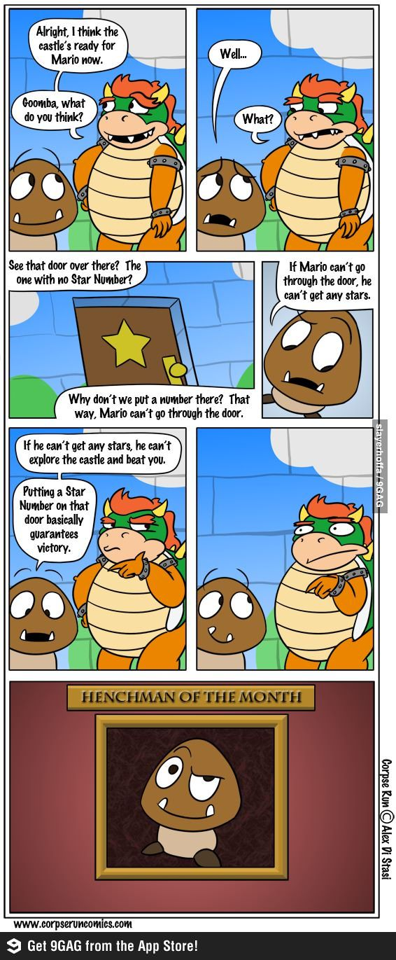 Bowser: Can think of multiple brilliant ways to capture the princess, but can't figure this out