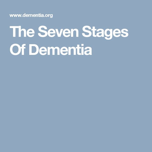 The Seven Stages Of Dementia #Stagesofdementia