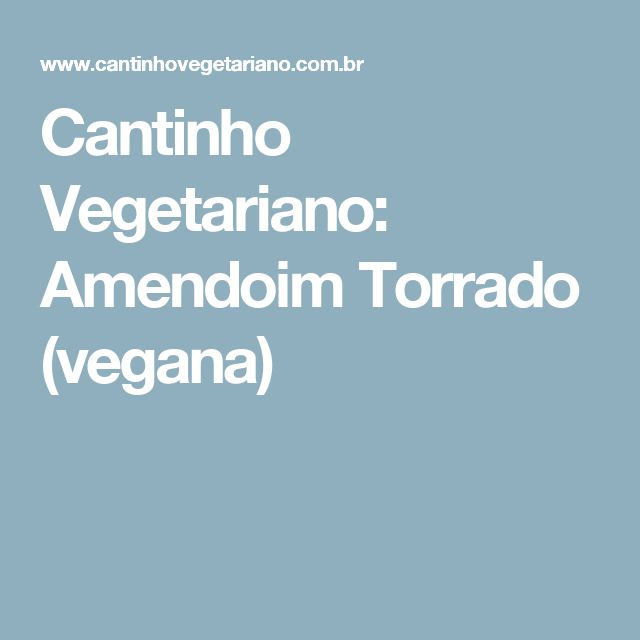 Cantinho Vegetariano: Amendoim Torrado (vegana)
