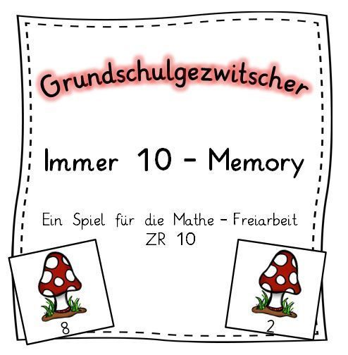 Immer 10 - Memory für die Freiarbeit Mathematik