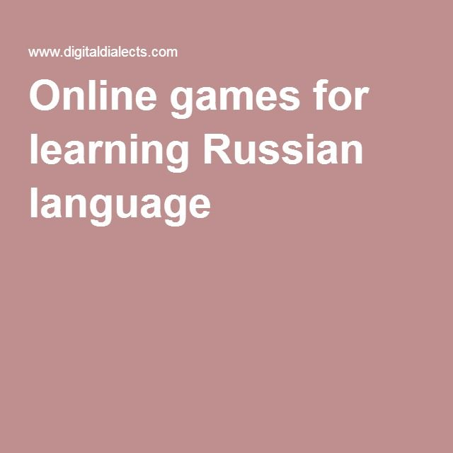 Online games for learning Russian language.  Useful.  The advnanced is good for me too!