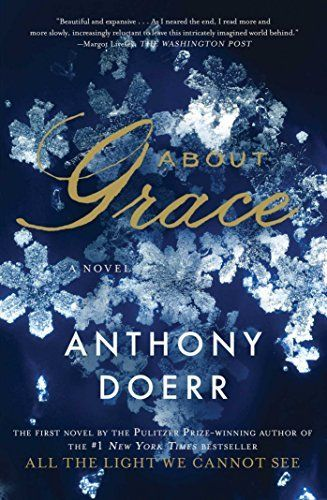 {WANT TO READ} About Grace: A Novel by Anthony Doerr - a book I've been meaning to read #MMDchallenge #MMDreading