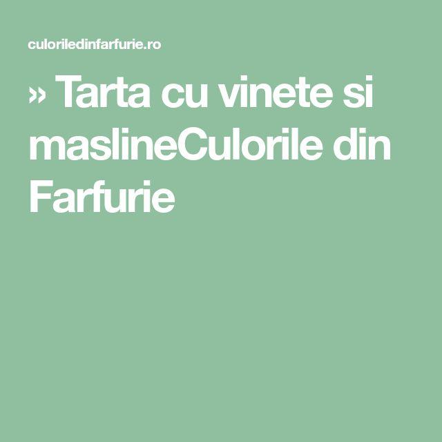 » Tarta cu vinete si maslineCulorile din Farfurie
