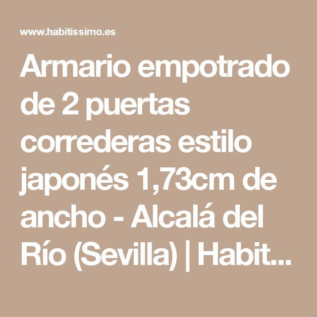 Armario empotrado de 2 puertas correderas estilo japonés 1,73cm de ancho - Alcalá del Río (Sevilla)   Habitissimo