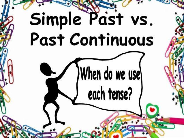 Simple Past vs. Past Continuous