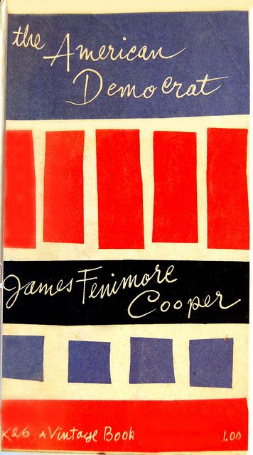 Book cover design by Paul Rand for The American Democrat; or, Hints on the social and civic relations of the United States of America by James Fenimore Cooper. New York: Vintage Books, 1956.