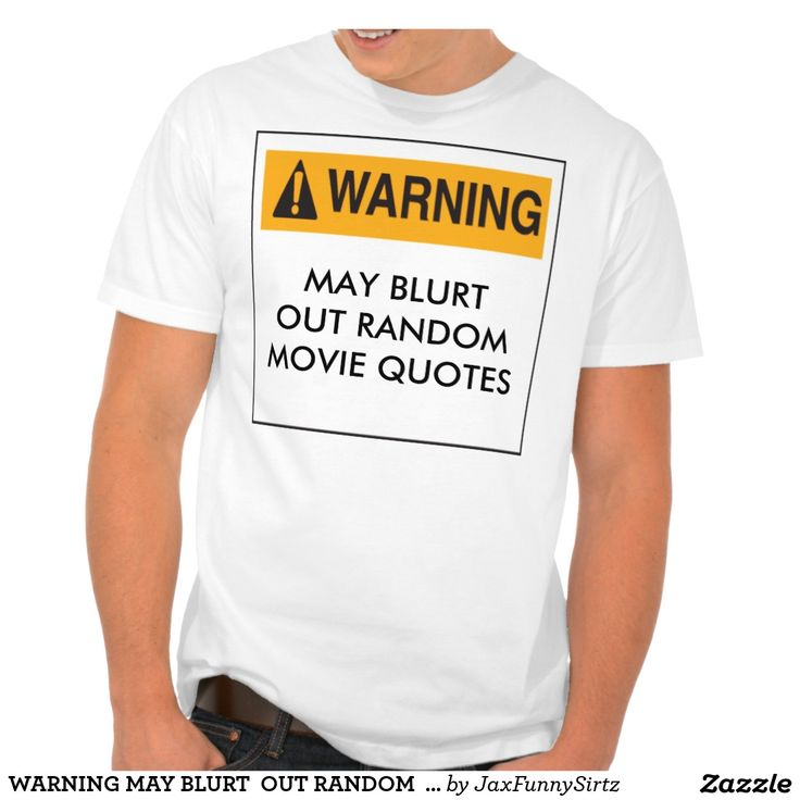 WARNING MAY BLURT  OUT RANDOM  MOVIE QUOTES TEE http://1duckdesigns.com/