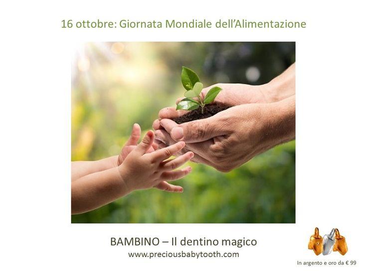 16 ottobre 2016 GIORNATA MONDIALE DELL'ALIMENTAZIONE BAMBINO - Il dentino magico www.preciousbabytooth.com #GiornataMondialeDellAlimentazione #Bambino #DentinoMagico