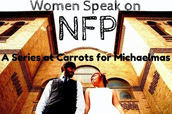 Women Speak on NFP: Why My Husband and I Don't Use Contraception | Carrots for Michaelmas --a discussion of why birth control isn't best for your body. I'd like to look into this more.