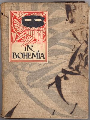 ' What is Bohemia? 'Tis the mystic land, Where kindred souls can grasp the friendly hand, Where business cares, like flitting shadows pass And disappear above the social glass, Where doubts and fears, that all our pleasures mar, Float off in clouds of smoke from your cigar.... http://vintagevenus.blogspot.com.au/2009/03/in-bohemia.html
