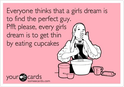 Yup!: Every Girls, Be Nice, Girls Dreams, My Life, Ice Cream, Get Skinny, Eating Cupcakes, Be Awesome, Haha So True