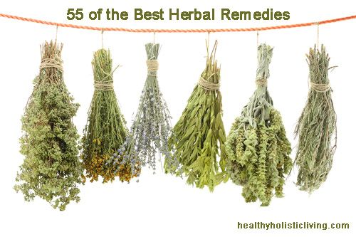The 55 Best Herbal Remedies