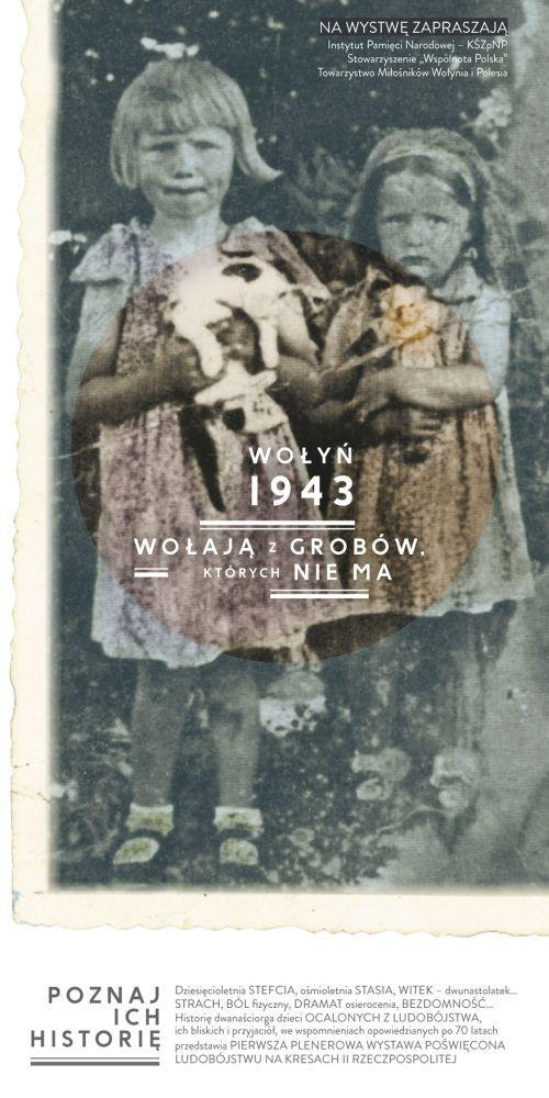 """Wystawa """"Wołyń 1943. Wołają z grobów, których nie ma"""""""