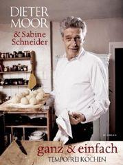 Kochbuch von Dieter Moor & Sabine Schneider: ganz & einfach