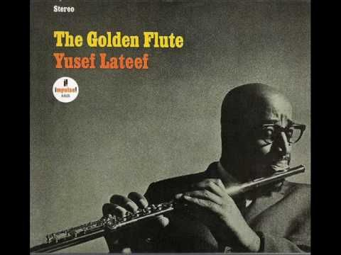 Yusef Lateef - The Golden Flute - YouTube