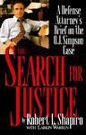 The Search for Justice : A Defense Attorney's Brief on the O. J. Simpson Case by