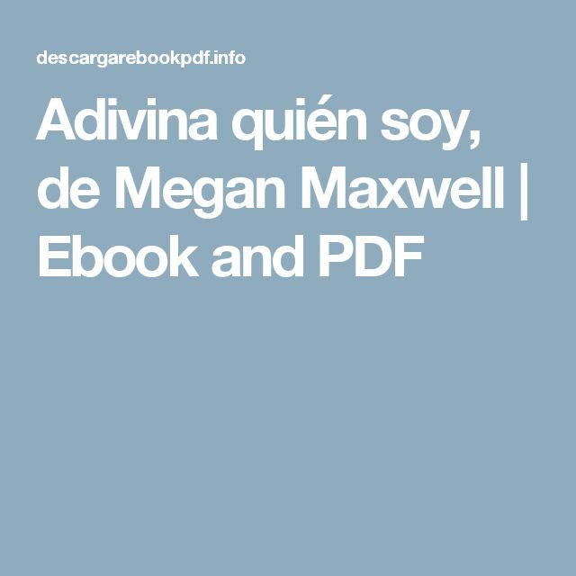 Adivina quién soy, de Megan Maxwell | Ebook and PDF