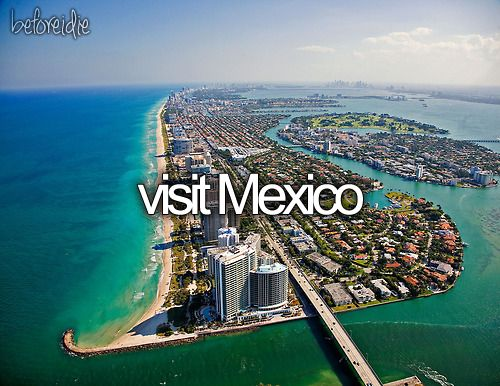 before i die? visit mexico.