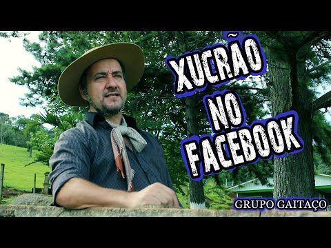 XUCRÃO NO FACEBOOK - GRUPO GAITAÇO (CLIPE OFICIAL)
