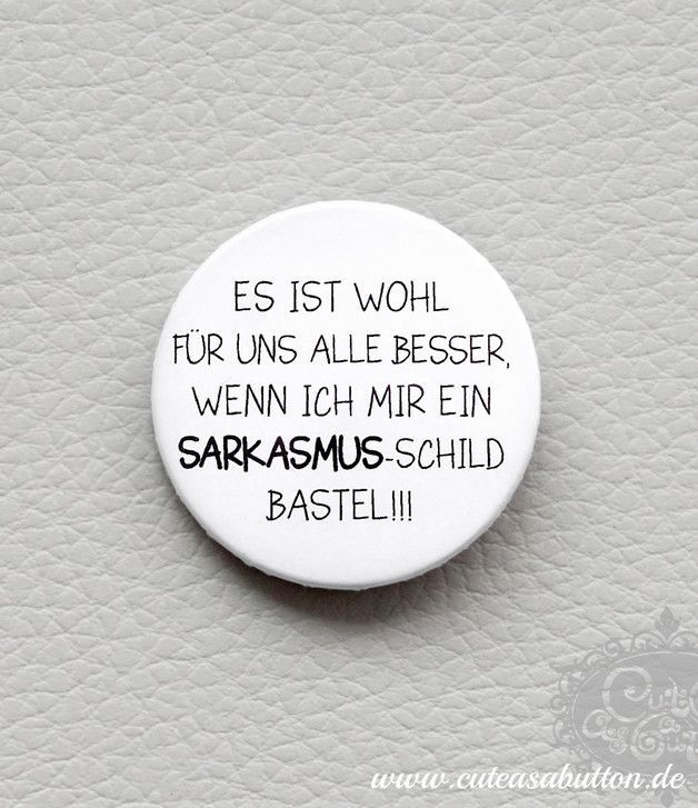 Button mit witzigem Spruch, passende Geschenkidee für Freunde des Sarkasmus // pin with funny quote, ideal gift idea for sarcastic people - made by cute as a button via DaWanda.com