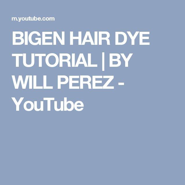 BIGEN HAIR DYE TUTORIAL | BY WILL PEREZ - YouTube