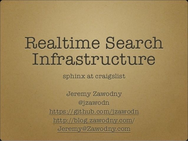 Realtime Search Infrastructure at Craigslist (OpenWest 2014) by Jeremy Zawodny via slideshare