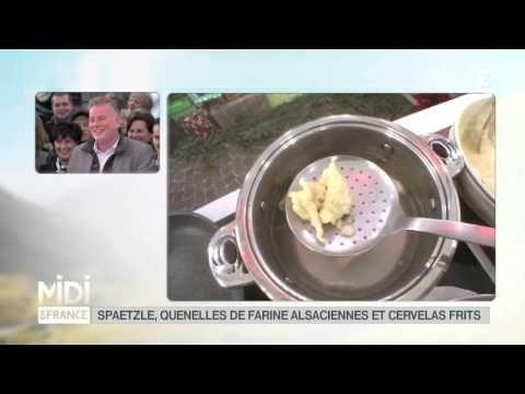 """Revoir en replay et en streaming """"RECETTE : Spaetzle, quenelles de farine alsaciennes et cervelas frits"""" - Midi en France - France 3"""